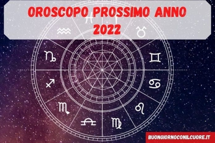 oroscopo prossimo anno 2022 completo tutti i segni