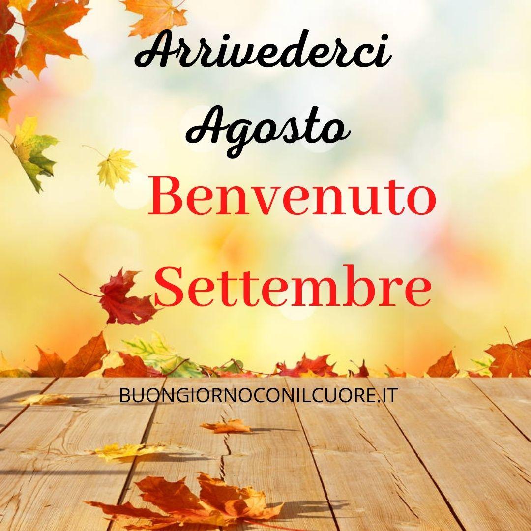 Benvenuto Settembre e arrivederci Agosto Frasi e immagini