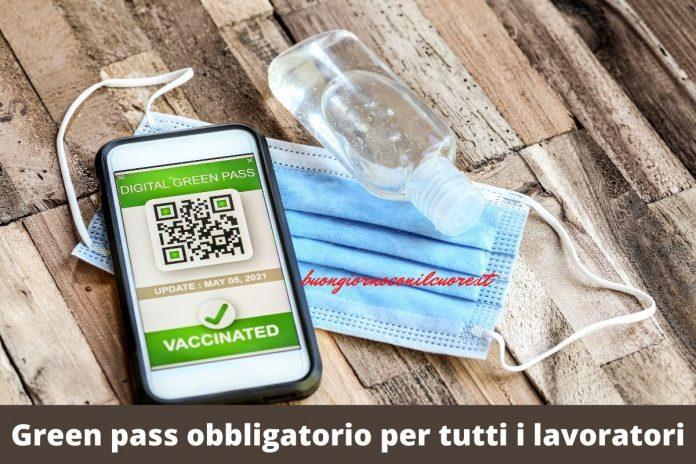 green pass obbligatorio lavoratori privato da quando pubblici vaccino