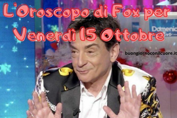 oroscopo fox domani 15 ottobre